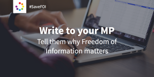 #SaveFOI: write to your MP