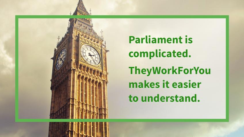 TheyWorkForYou — helping you hold the new parliament to account
